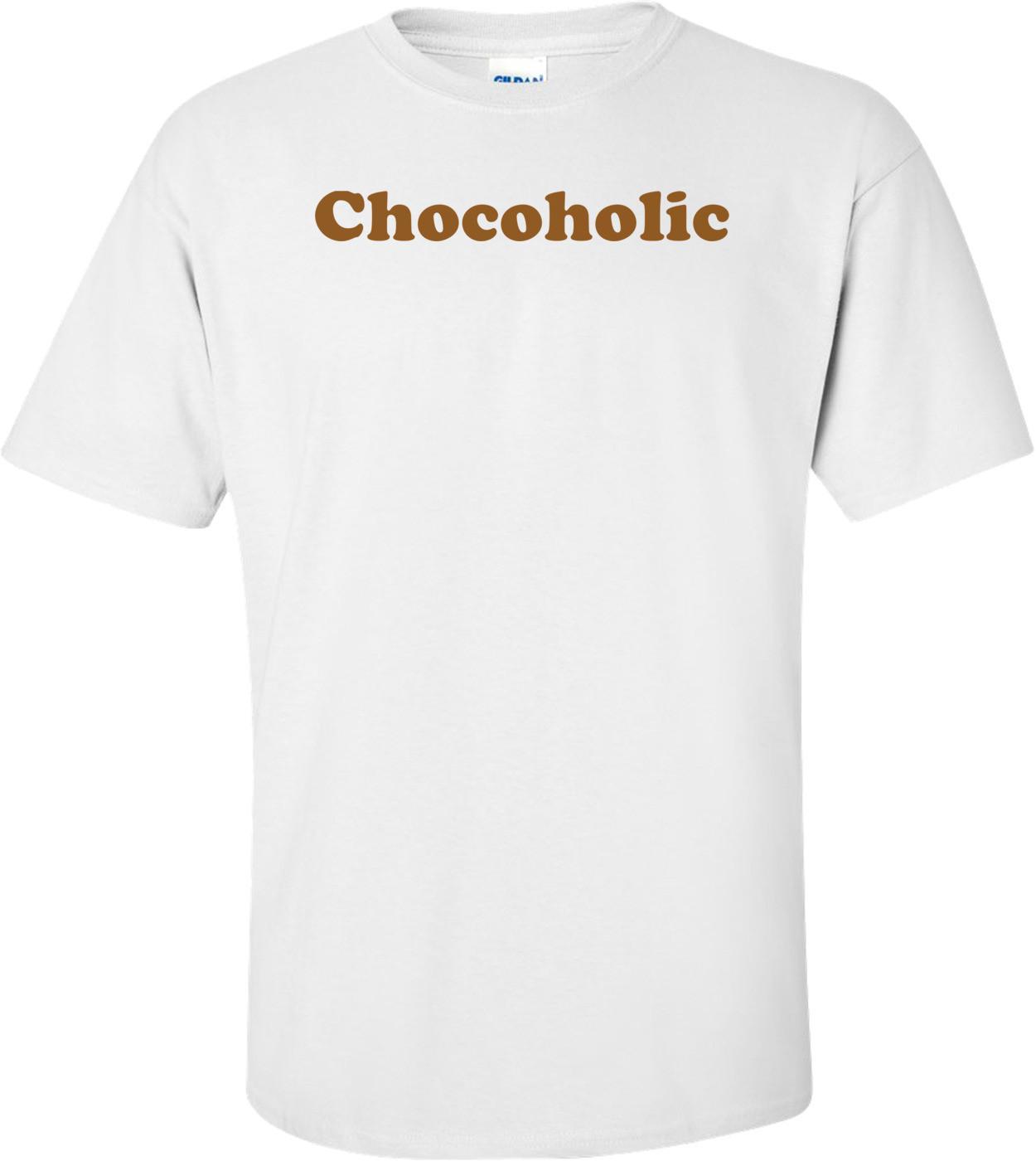Chocoholic Shirt