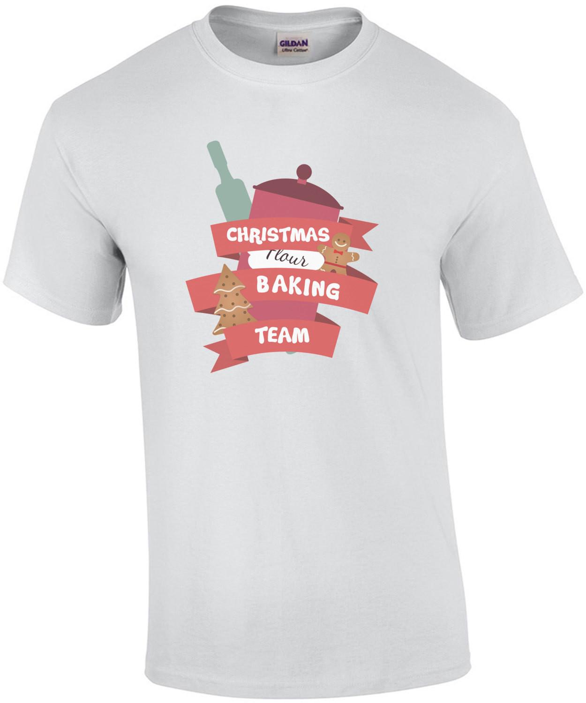 Christmas Baking Team - Christmas T-Shirt