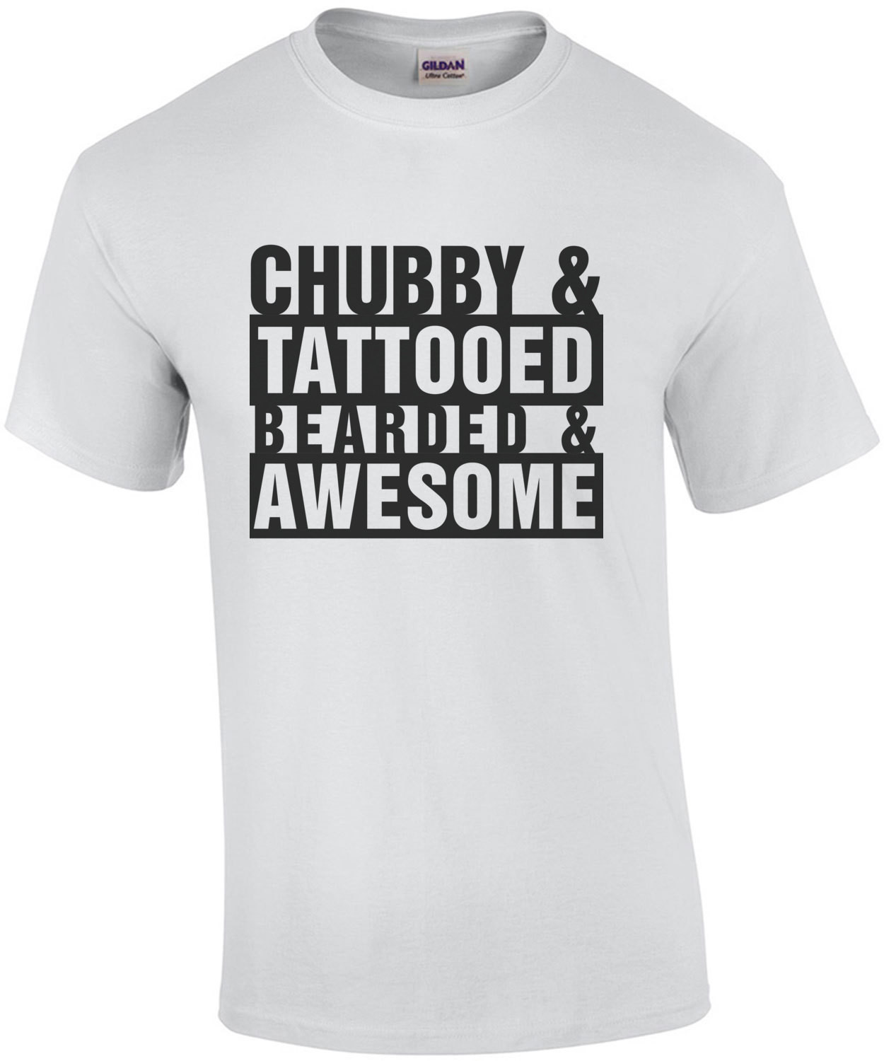 Chubby & Tattooed & Bearded & Awesome - Funny T-Shirt