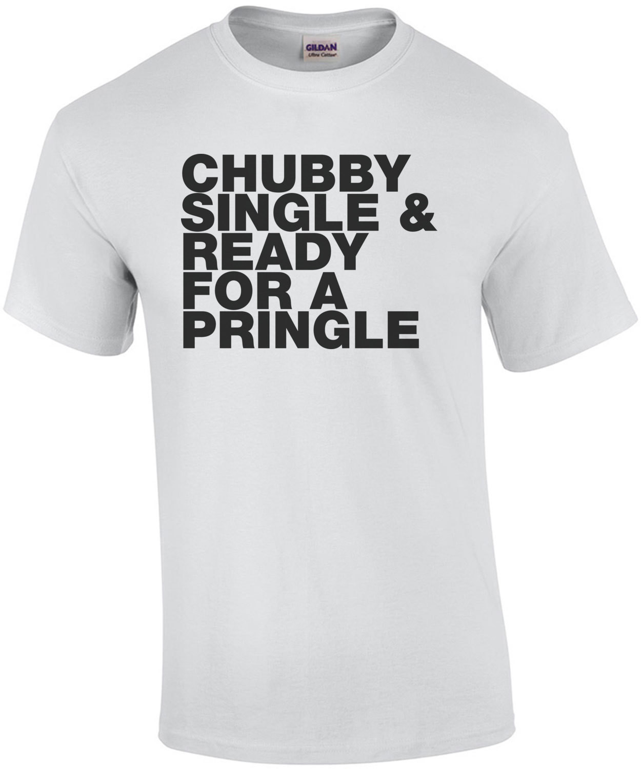 Chubby Single And Ready For A Pringle Funny T-Shirt
