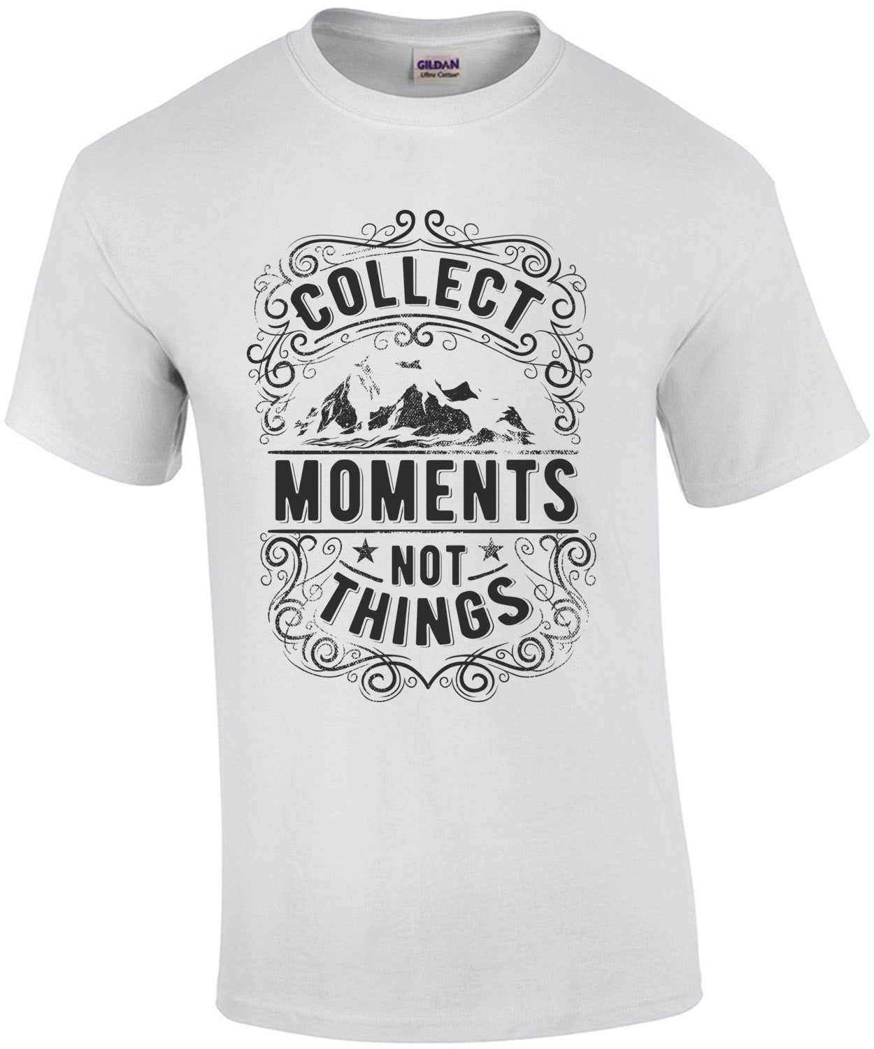 Collect Moments Not Things Motivational T-Shirt