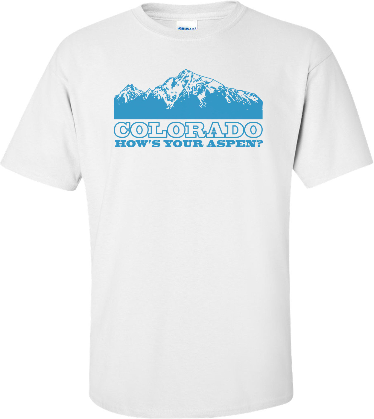 Colorado How's Your Aspen T-shirt