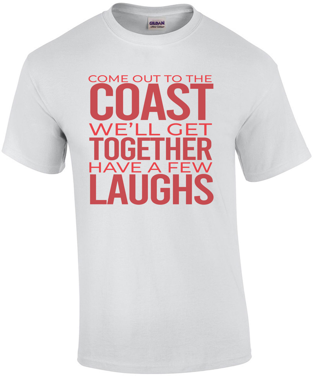 Come out to the coast we'll get together have a few laughs - die hard movie quote 80's t-shirt