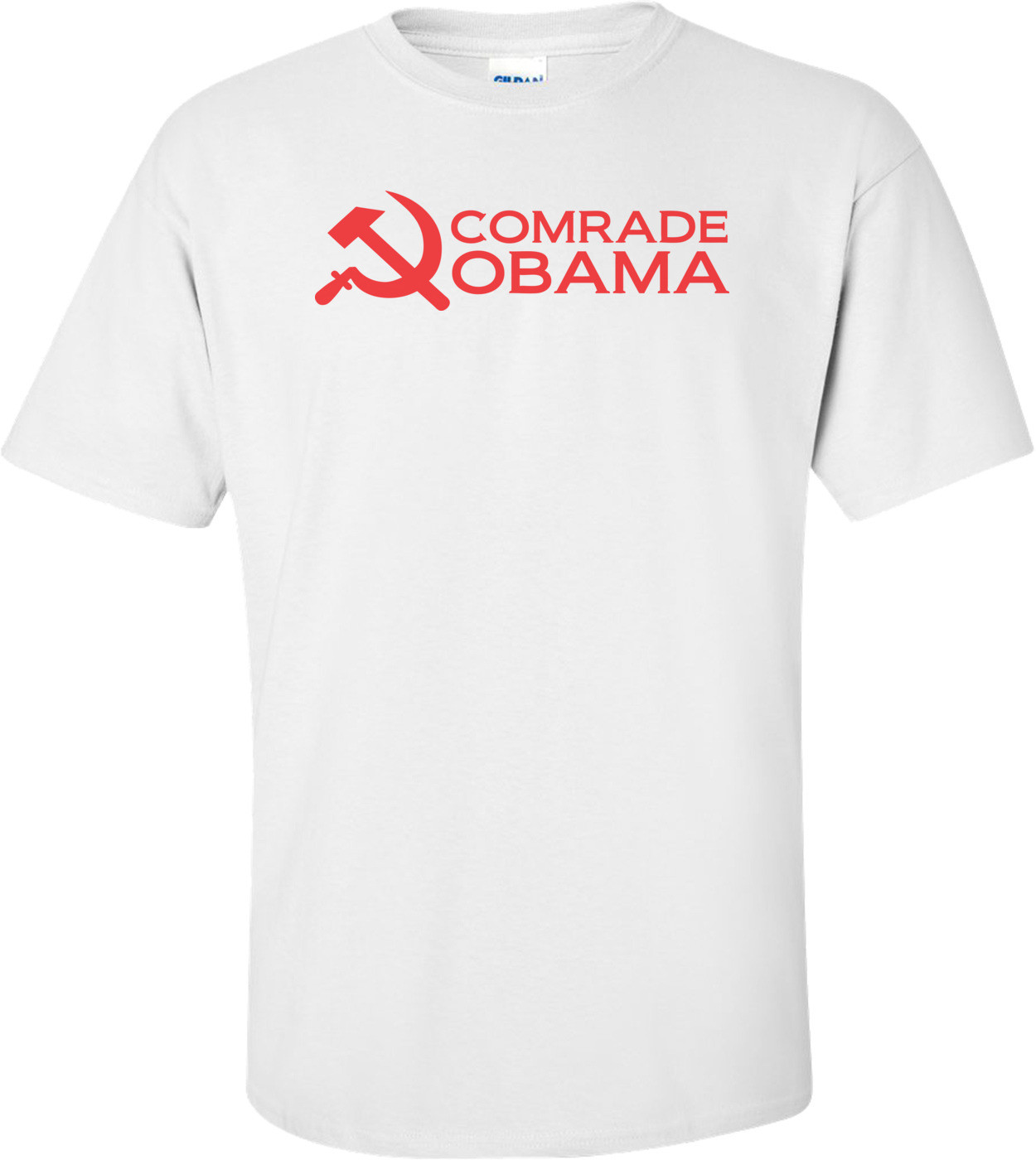 Comrade Obama Anti Obama T-shirt