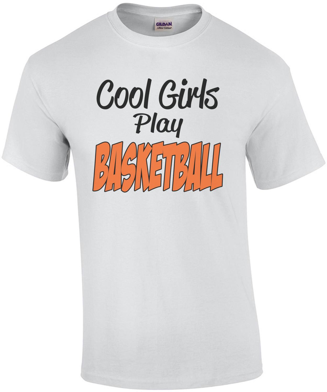 Cool Girls Play Basketball T-Shirt