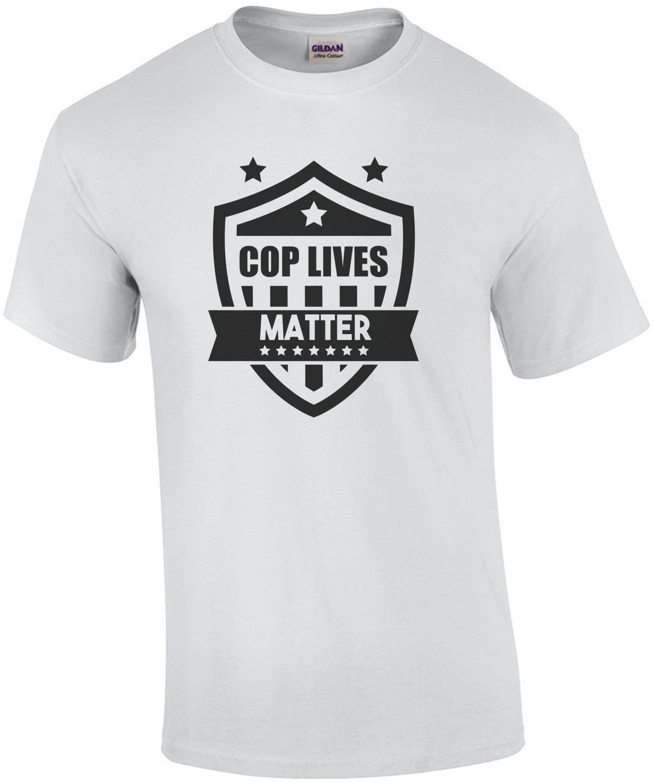 Cop Lives Matter - Pro Cop T-Shirt