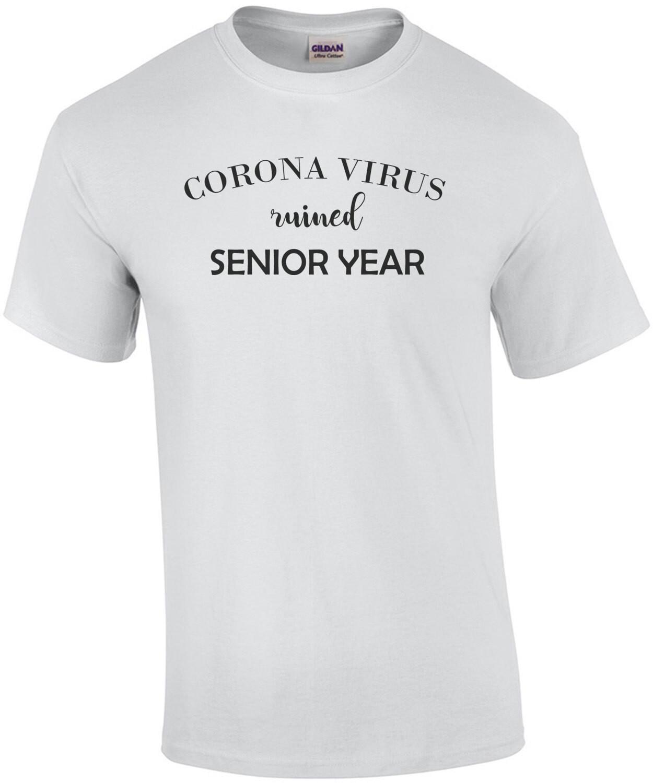 Coronavirus Ruined Senior Year Shirt