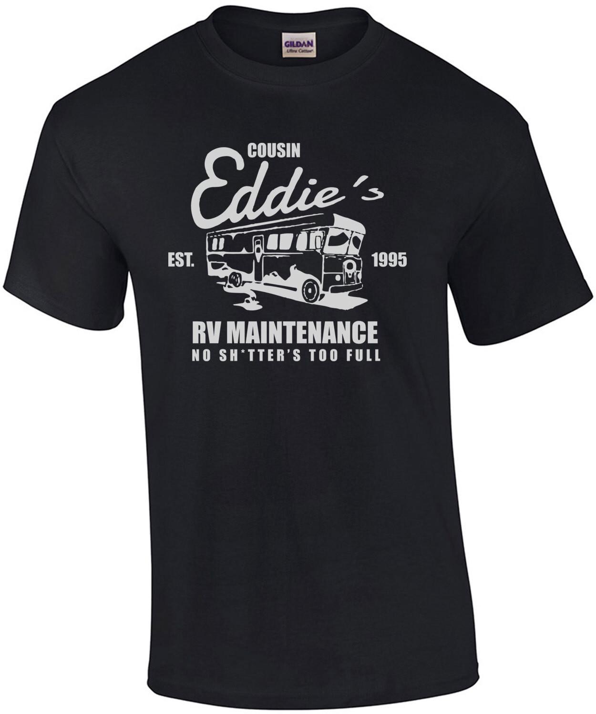 Cousin Eddie's RV Maintenance - no shitter's too full - Christmas Vacation - 80's t-shirt
