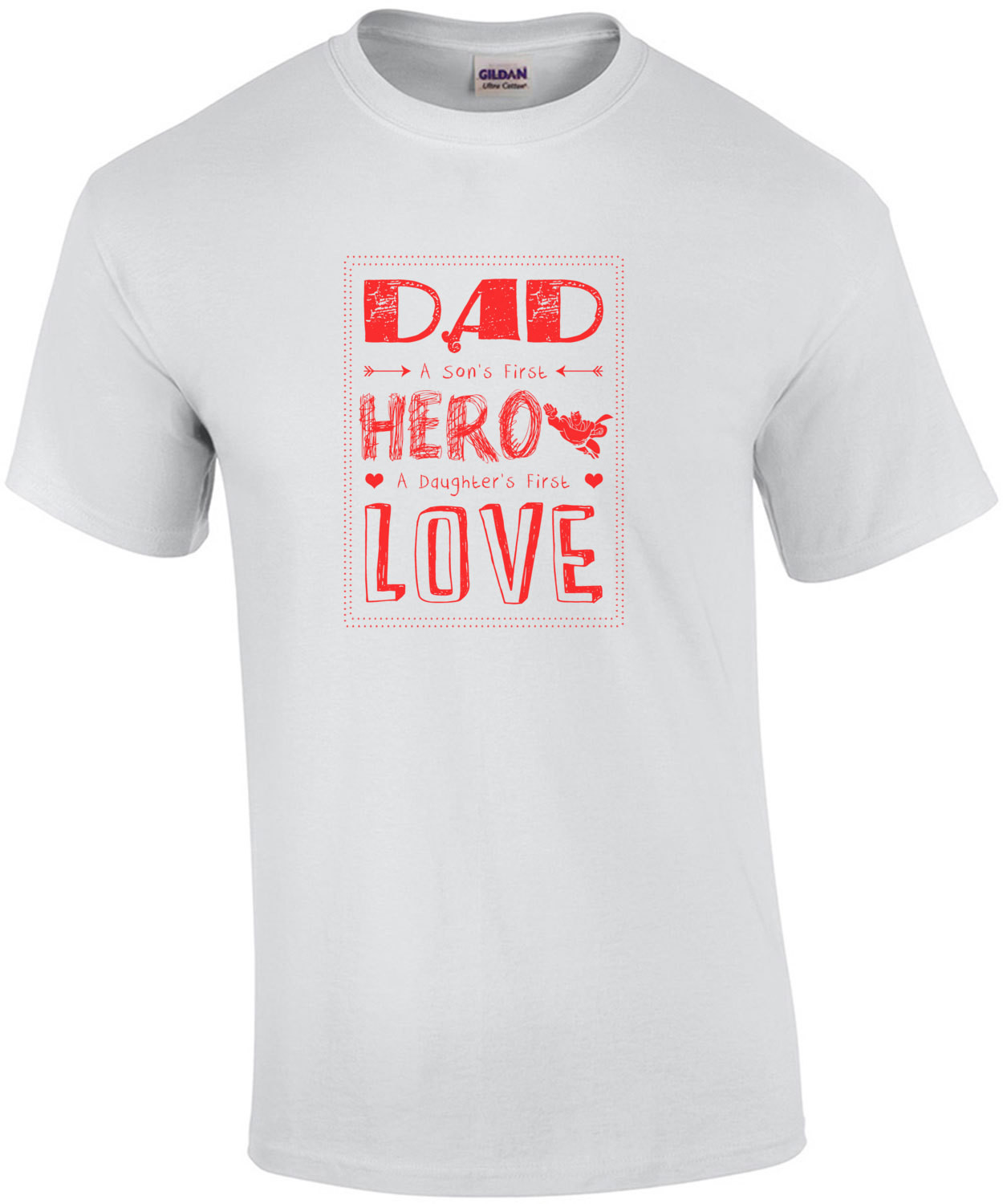 Dad A Sons First Hero A Daughters First Love T-Shirt