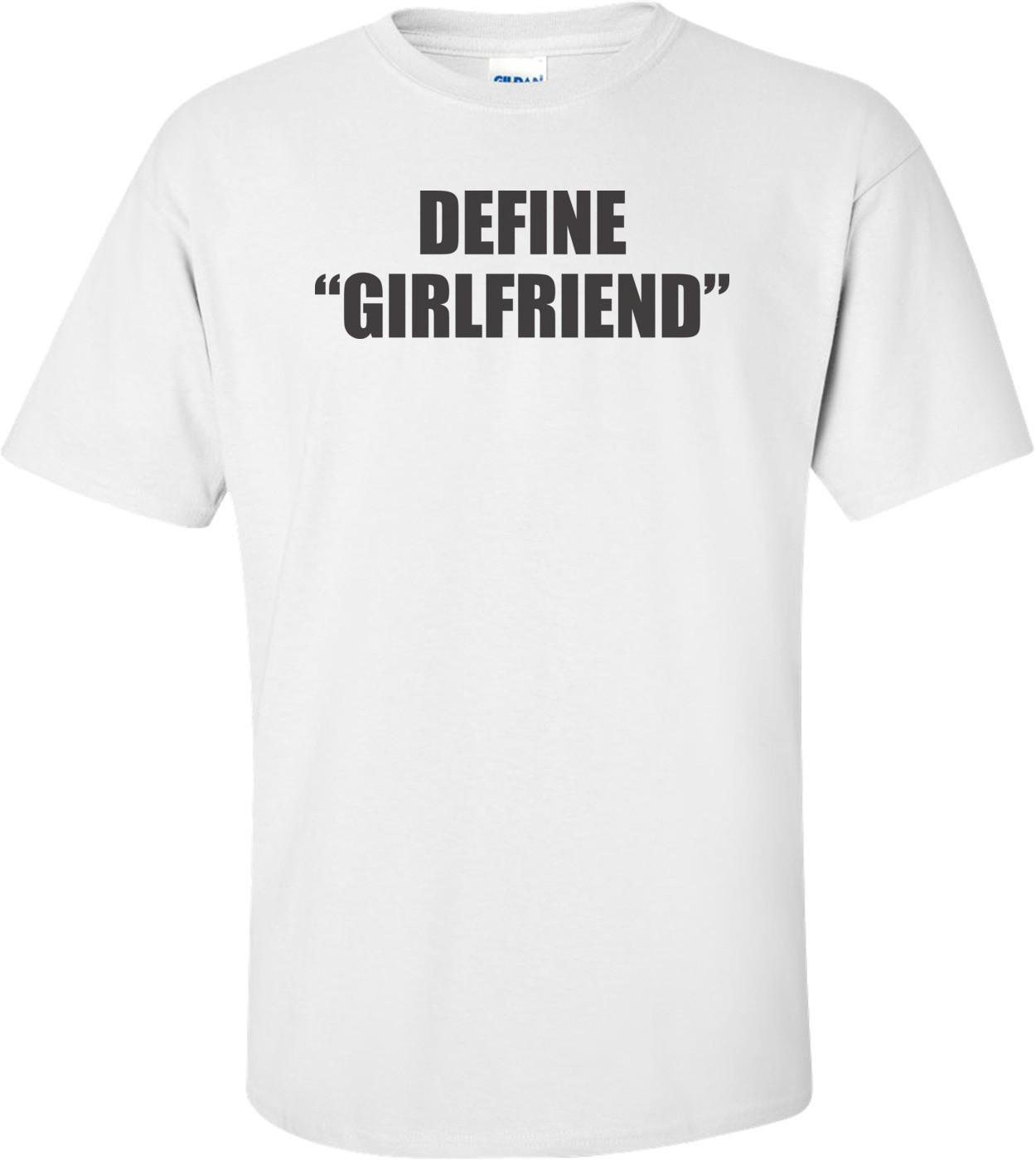 Define Girlfriend T-shirt