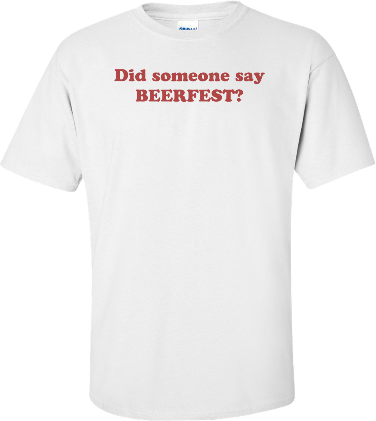 Did someone say BEERFEST? Shirt