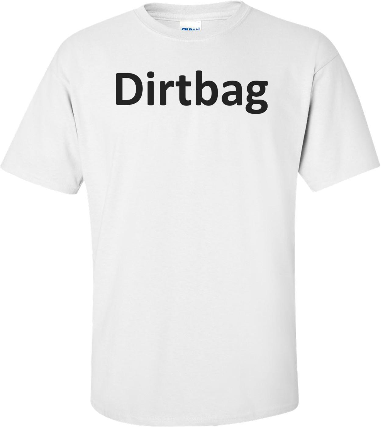 Dirtbag T-Shirt