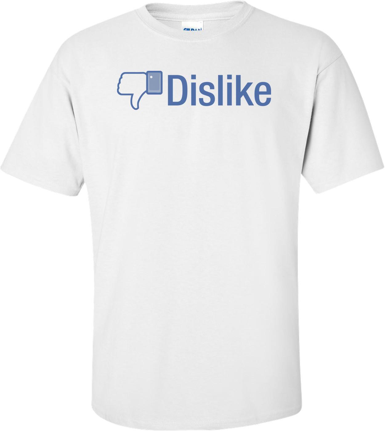 Dislike - Facebook T-shirt