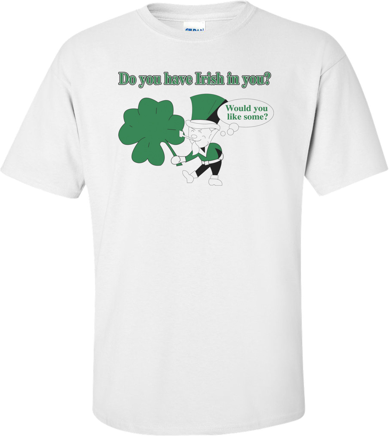 Do You Have A Little Irish In You St. Paddy's Day T-shirt