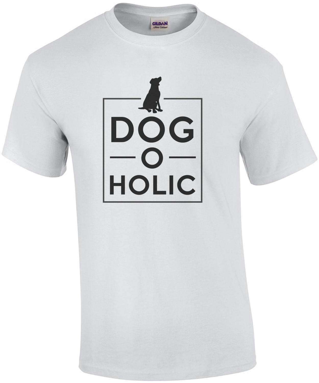 Dog O Holic - Dog T-Shirt