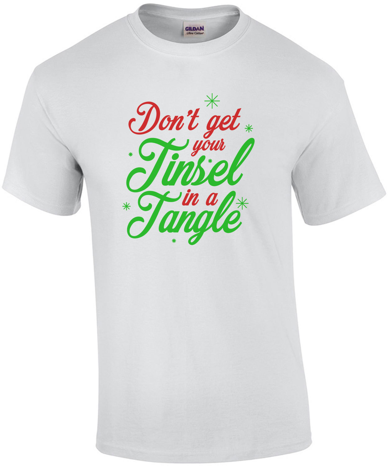 Don't get your tinsel in a tangle - Christmas T-Shirt
