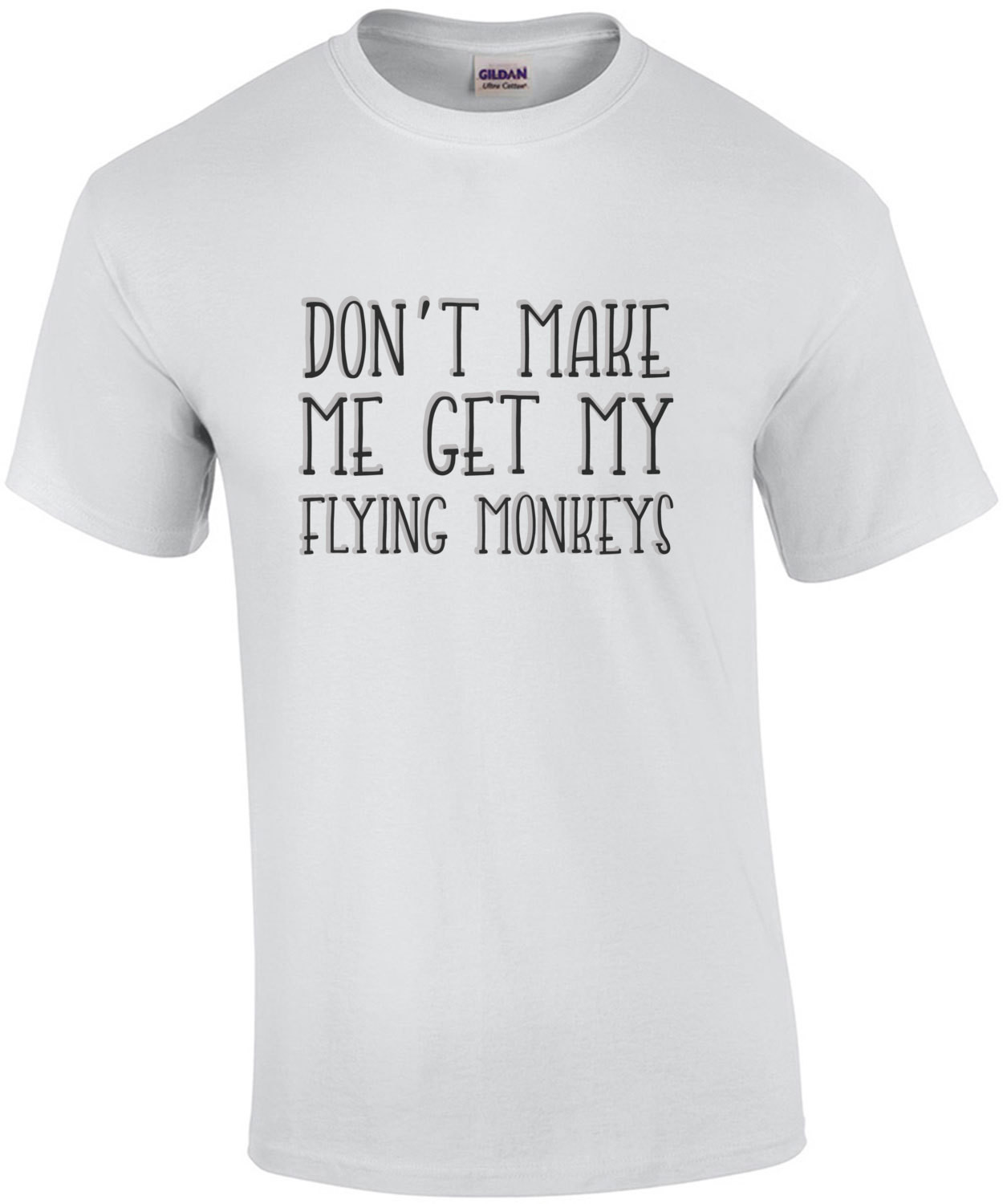 Don't make me get my flying monkeys. Witch t-shirt Wizard of ozz t-shirt