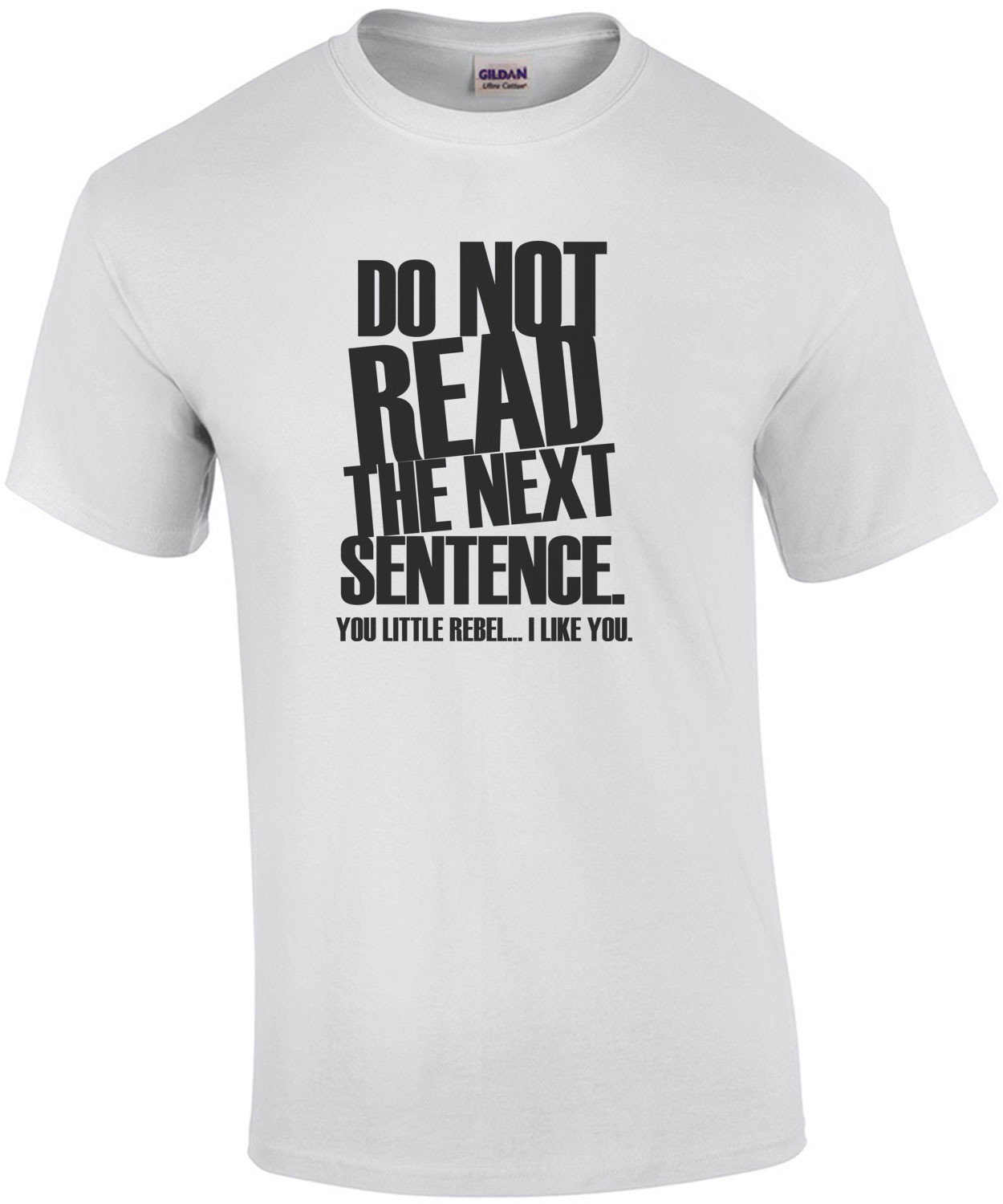 DON'T READ THE NEXT SENTENCE. You little rebel... I like you. Shirt