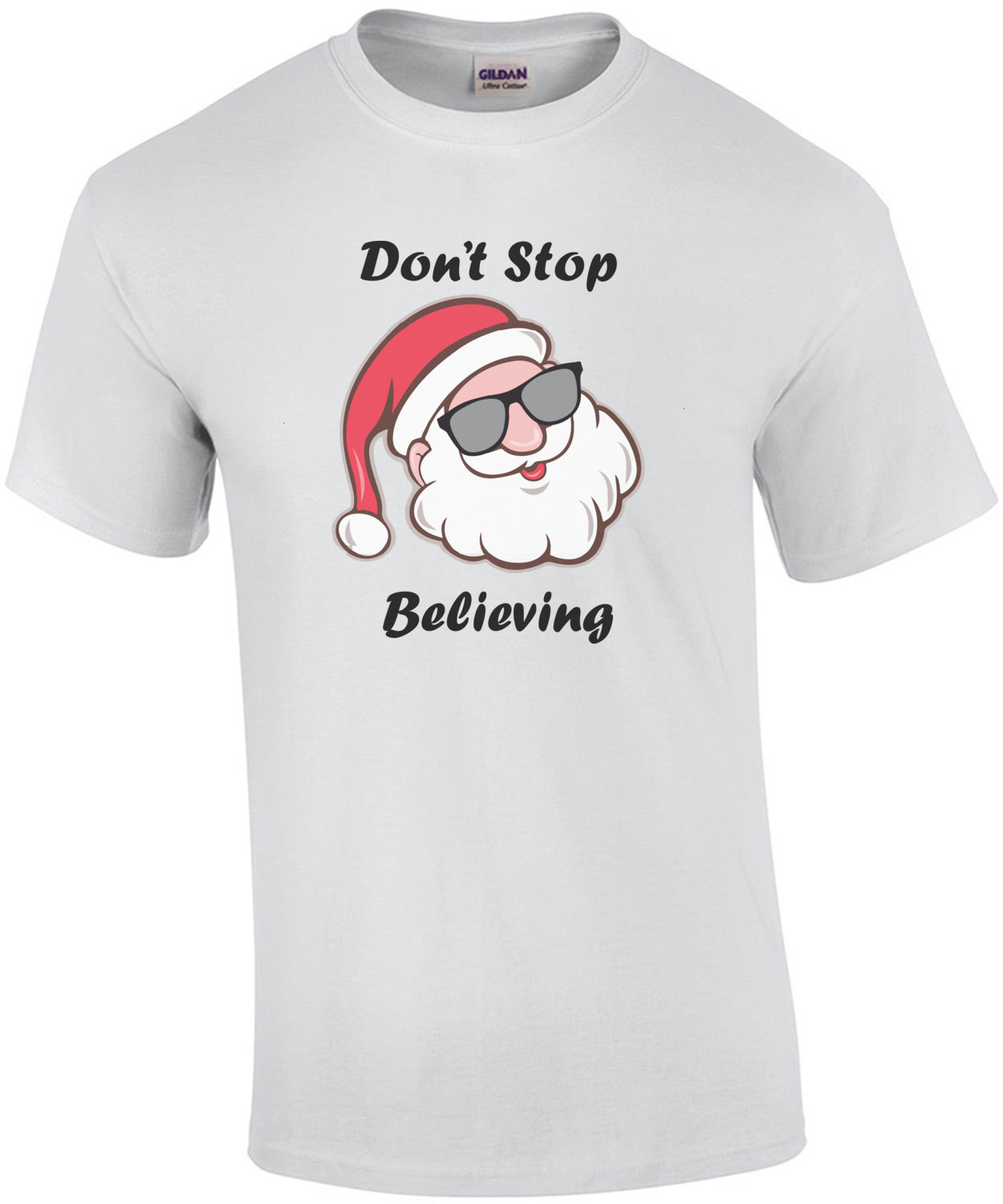 Don't Stop Believing - Santa Christmas T-Shirt