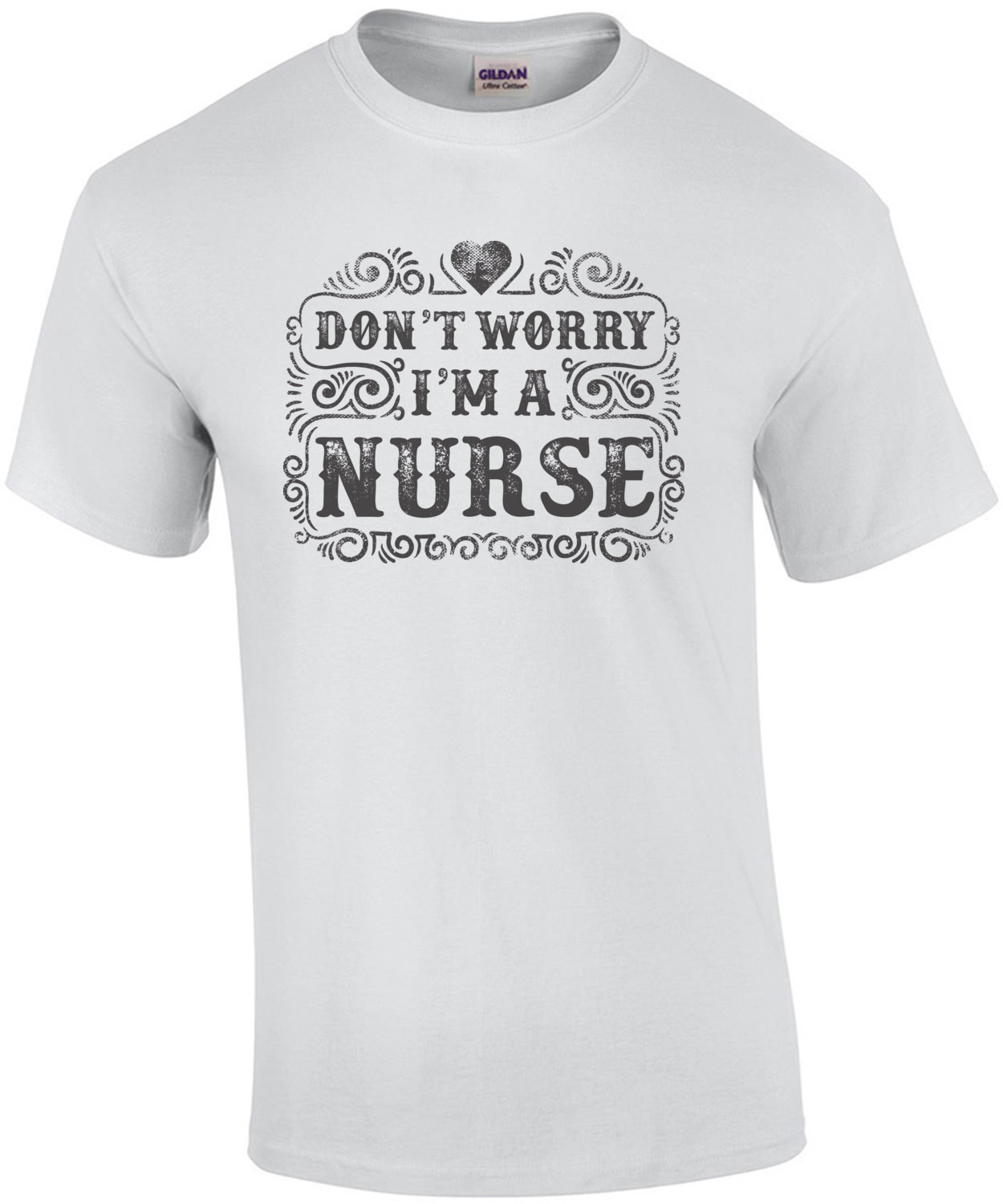 Dont Worry I'm A Nurse T-Shirt