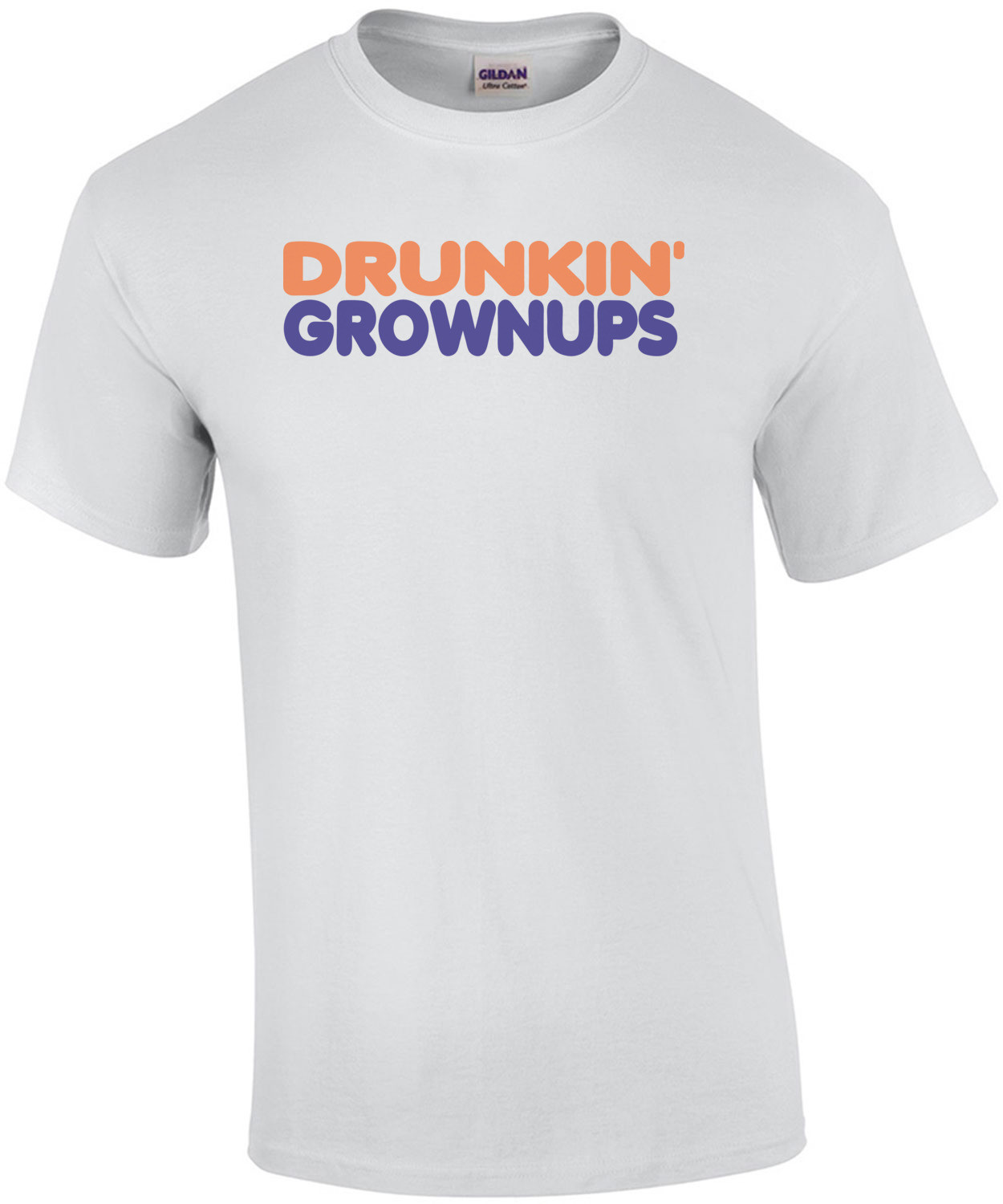 Drunkin' Grownups - Parody T-shirt