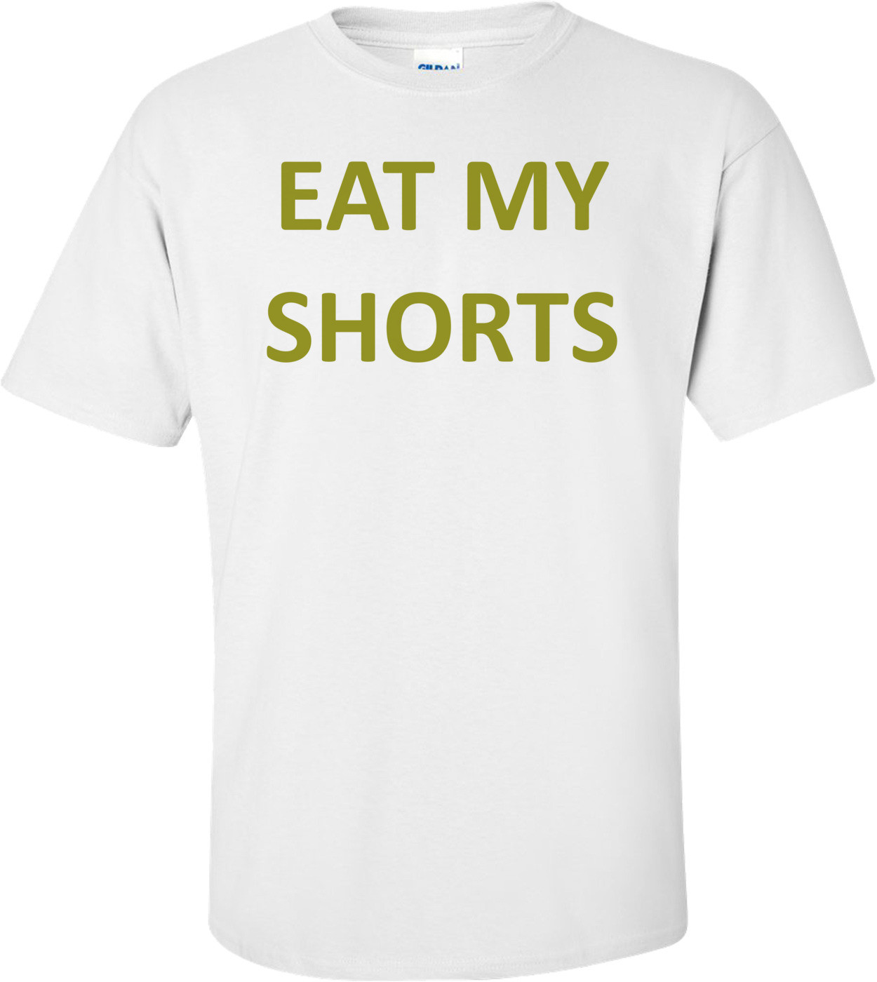EAT MY SHORTS Shirt