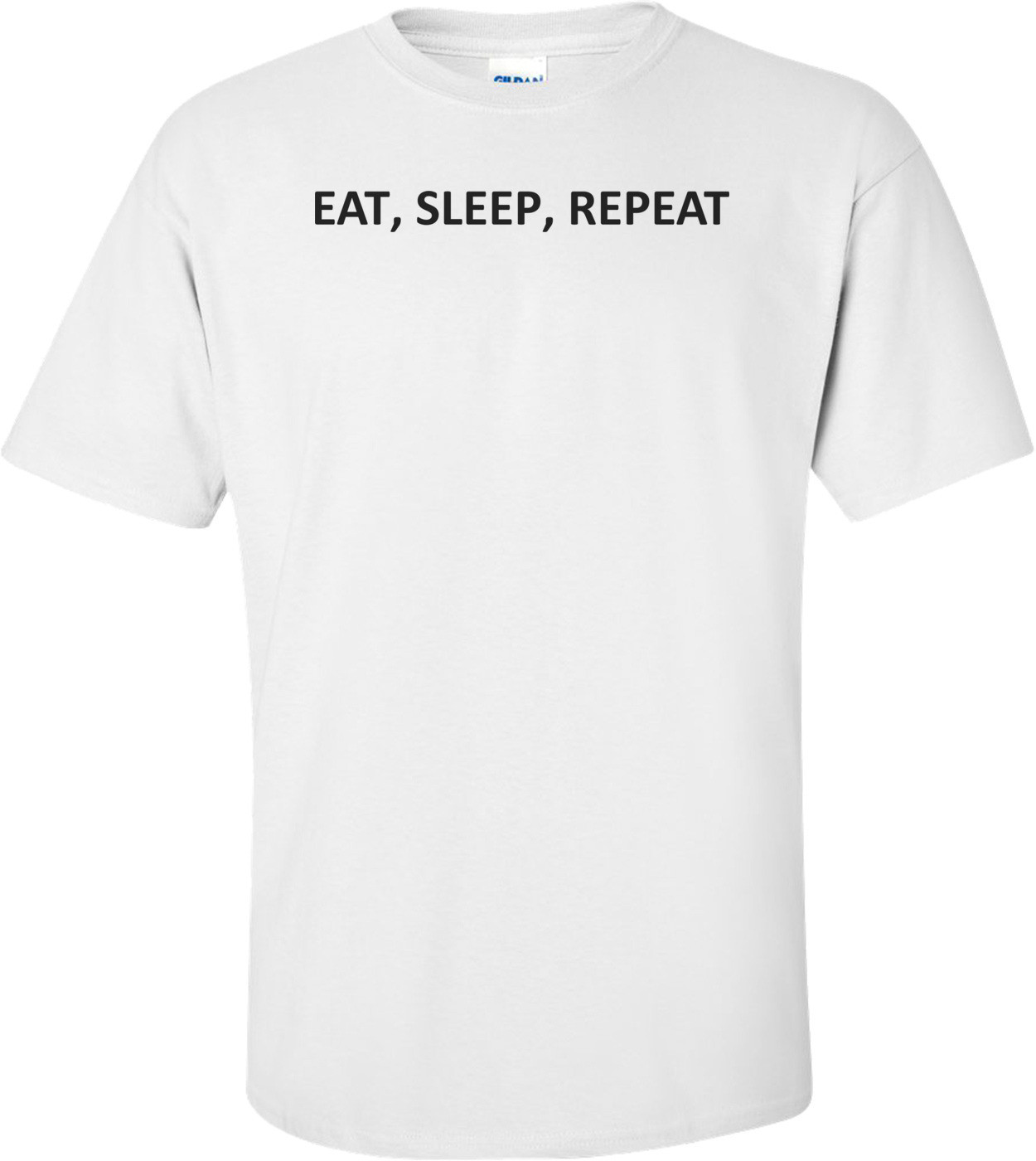 EAT, SLEEP, REPEAT Shirt