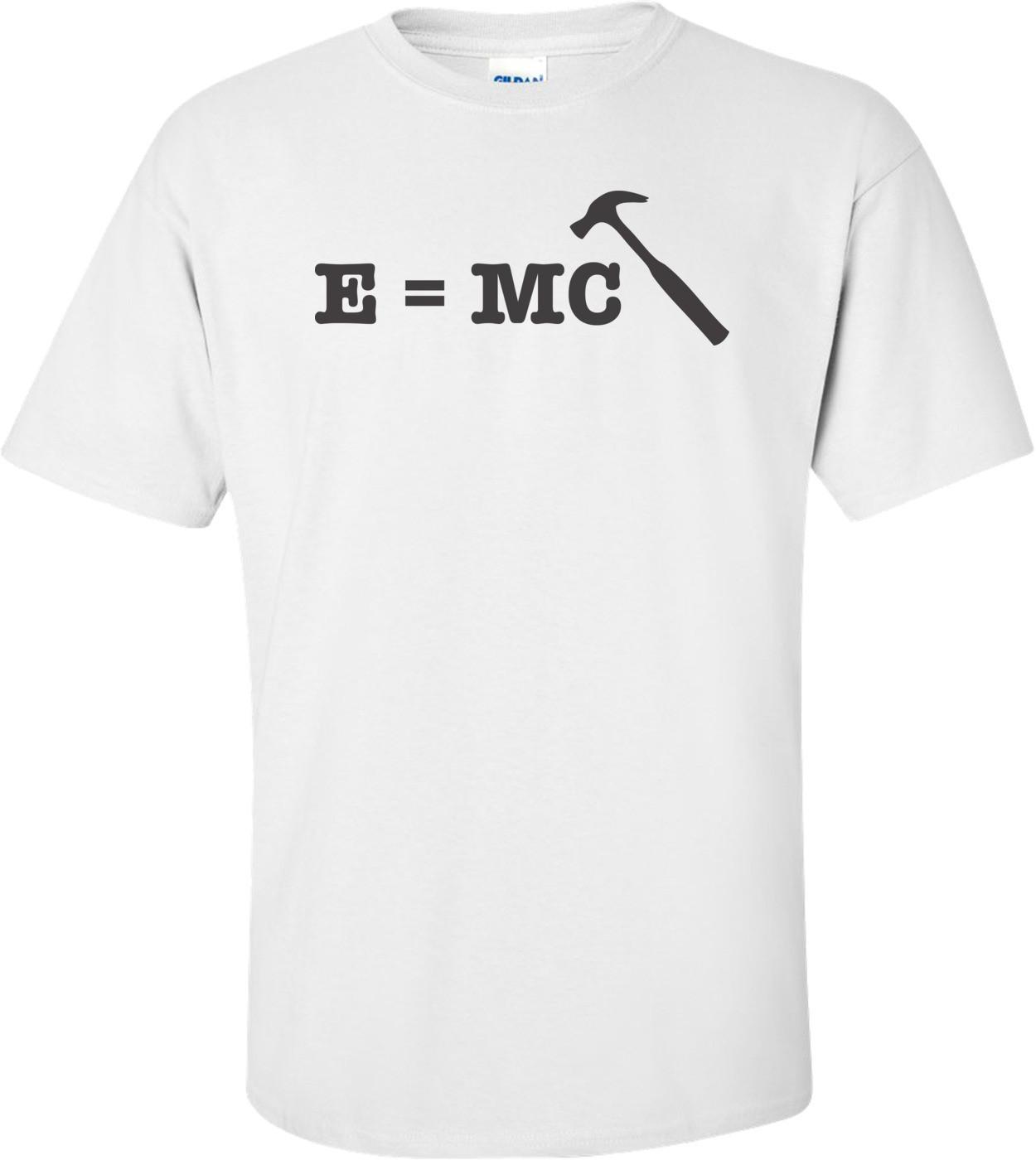 E=mc Hammer T-shirt