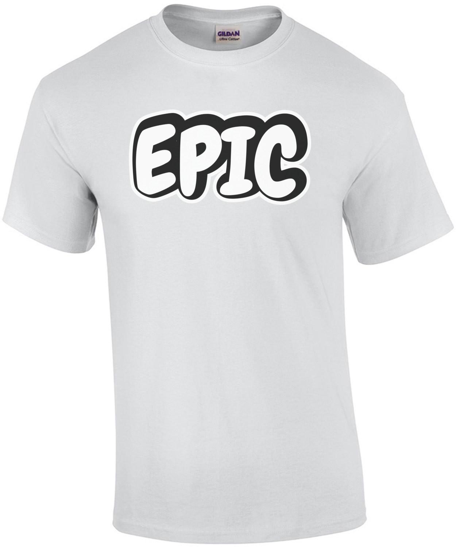 EPIC - T-Shirt