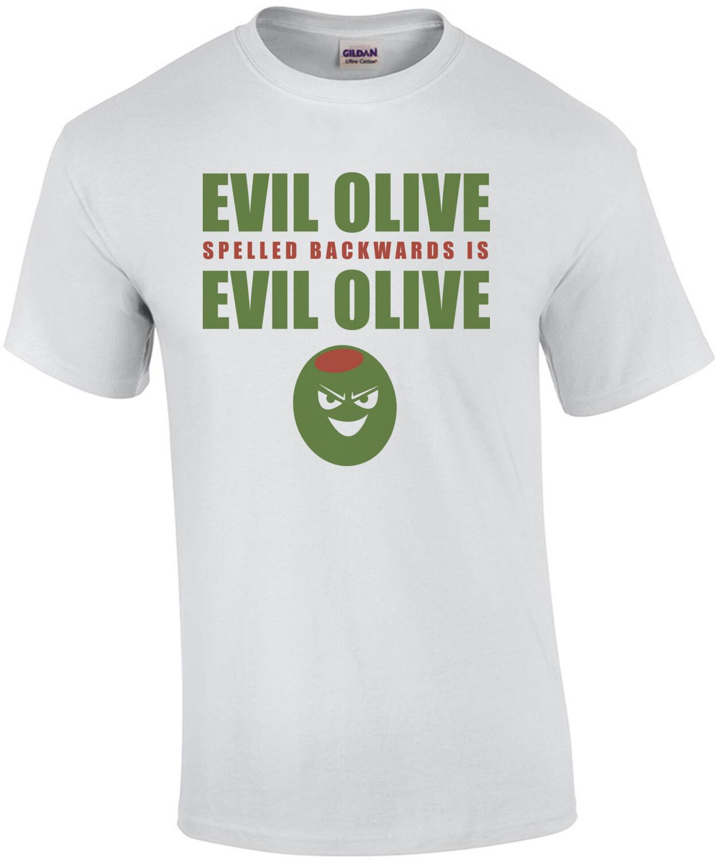 Evil Olive Spelled Backwards is Evil Olive - Funny T-Shirt