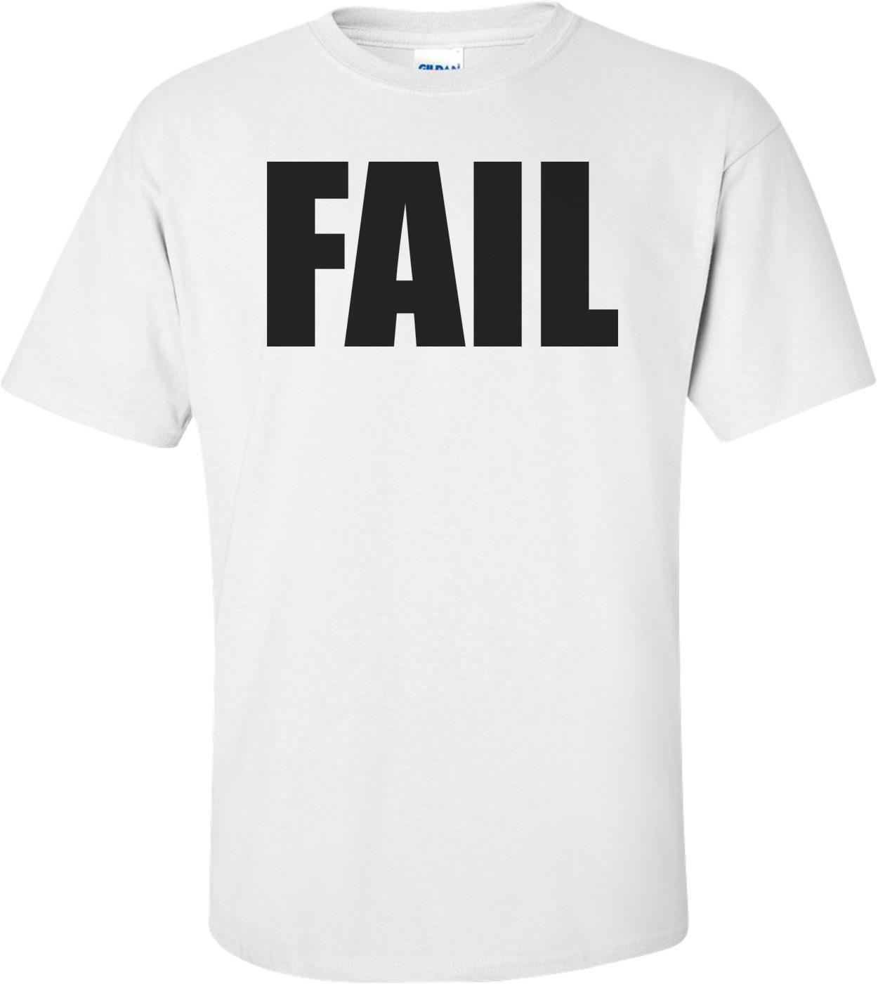 Fail Shirt