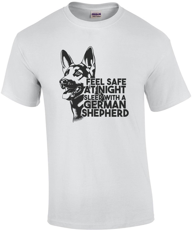 Feel safe at night sleep with a German Shepherd - German Shepherd T-Shirt