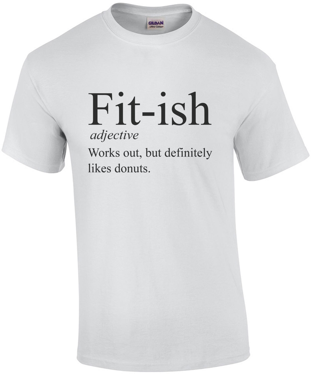 Fit-ish - adjective - works out, but definitely likes donuts - funny work out / exercise t-shirt