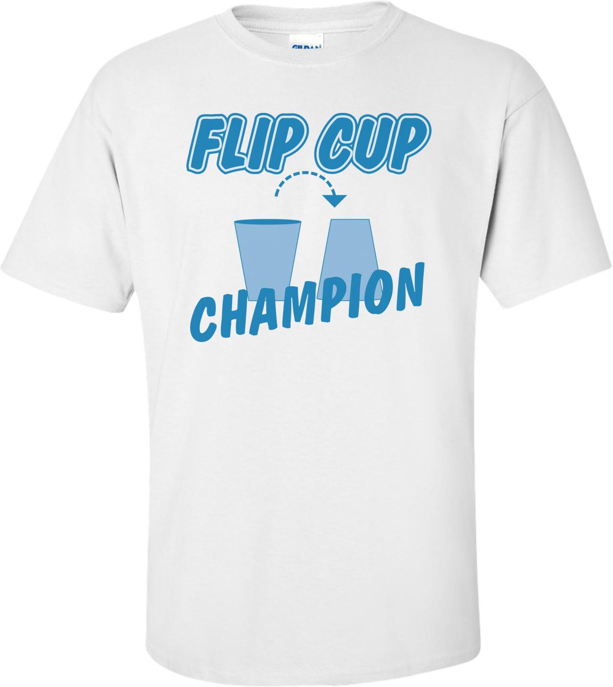 Flip Cup Champion Drinking Shirt
