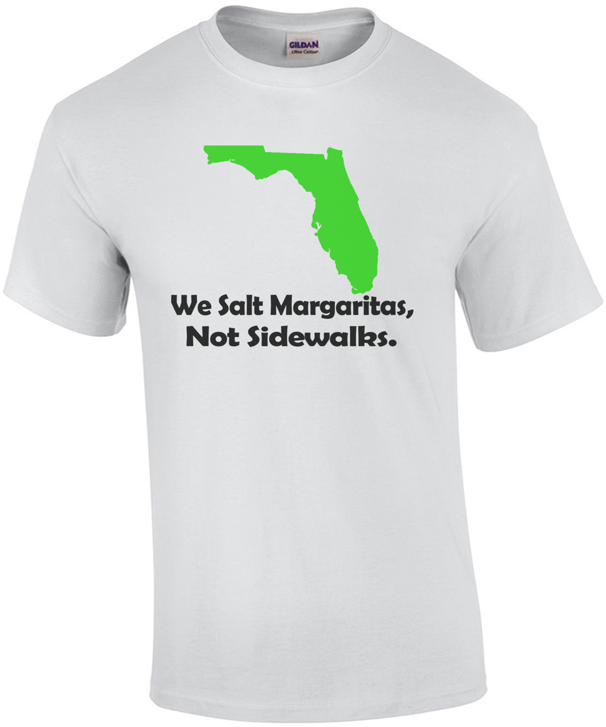 Florida We Salt Margaritas Not Sidewalks T-Shirt