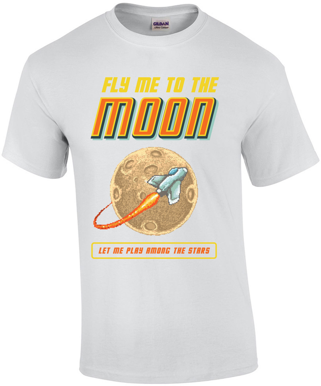 Fly Me To The Moon Let Me Play Among The Stars T-Shirt