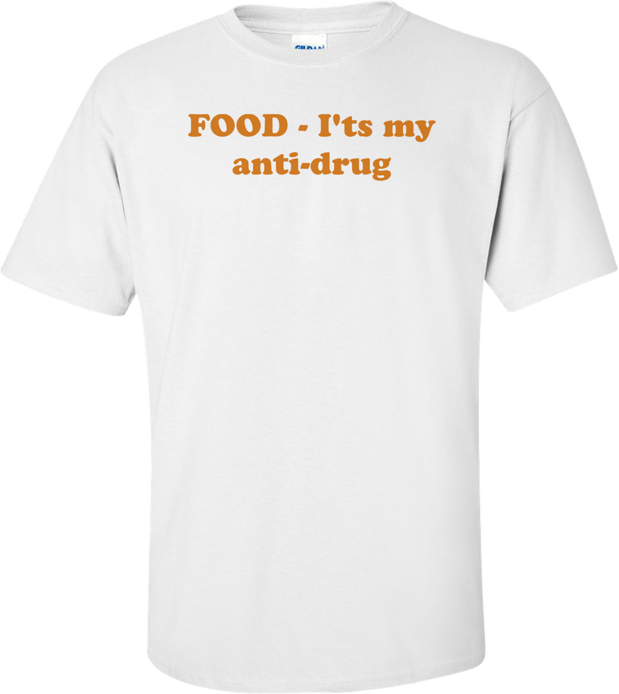 FOOD - I'ts my anti-drug Shirt