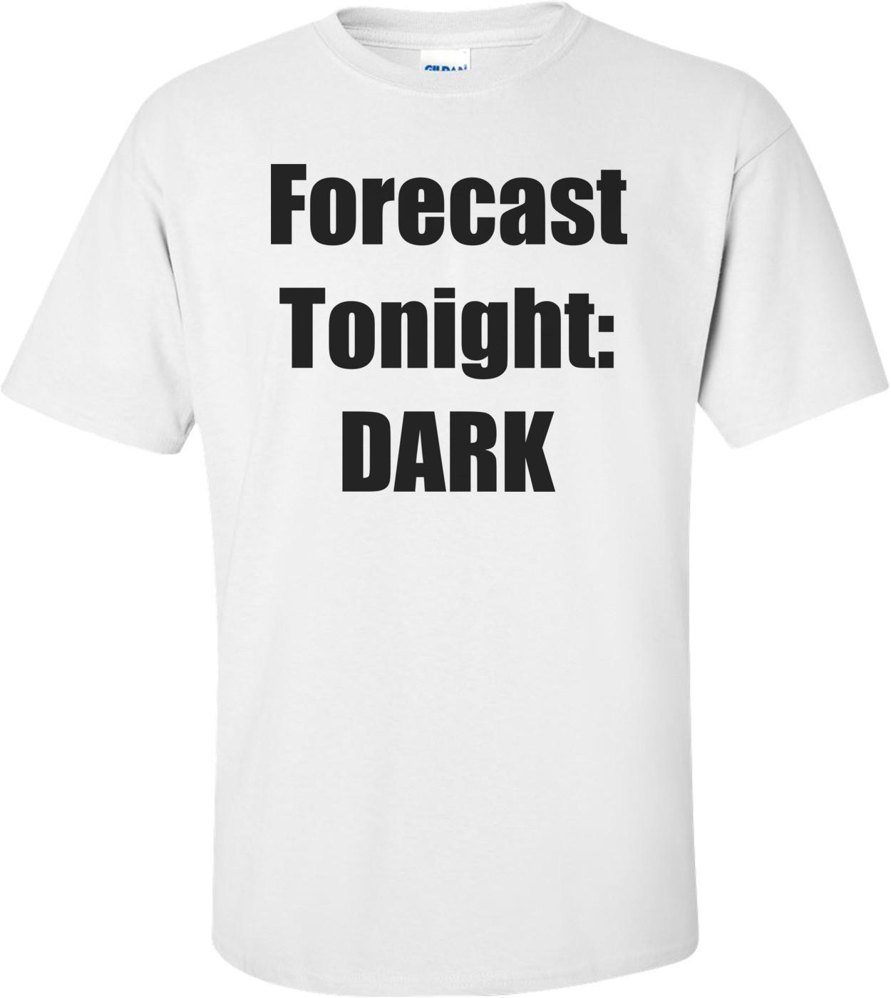 Forecast Tonight: DARK Shirt