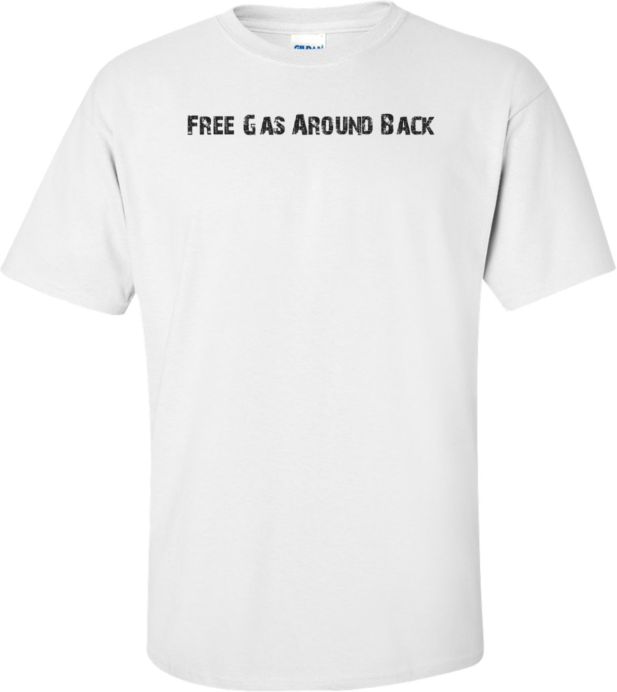 Free Gas Around Back T-Shirt