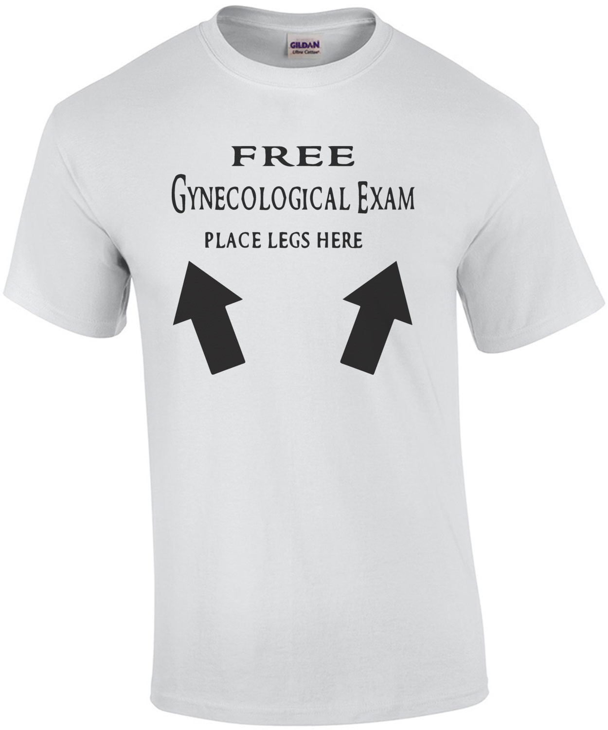 Free Gynecological Exam Place Legs Here - Funny T-Shirt