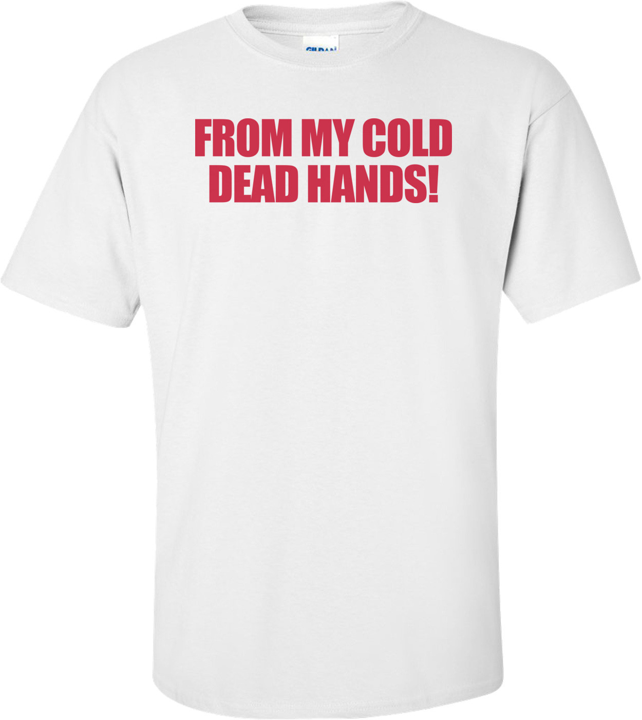 From My Cold Dead Hands Pro-gun T-shirt
