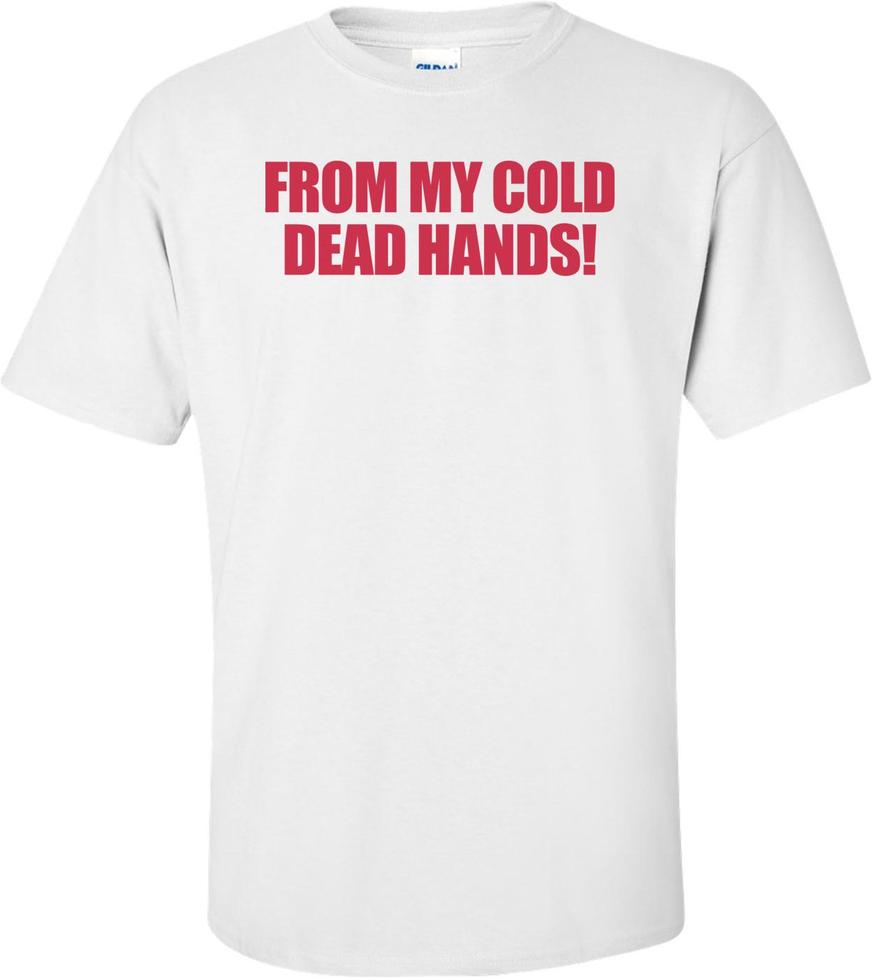 From My Cold Dead Hands Pro-gun T-shirt