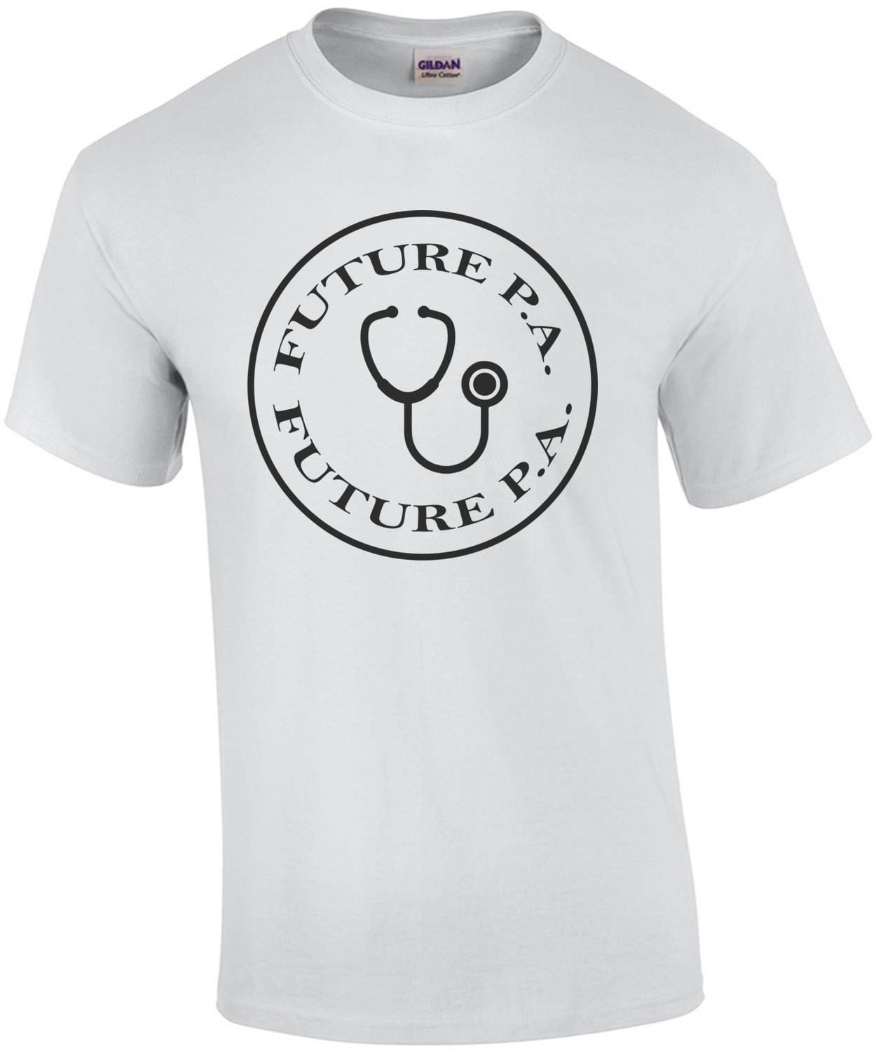 Future Physician Assistant - Future P.A. - Physician Assistant T-Shirt