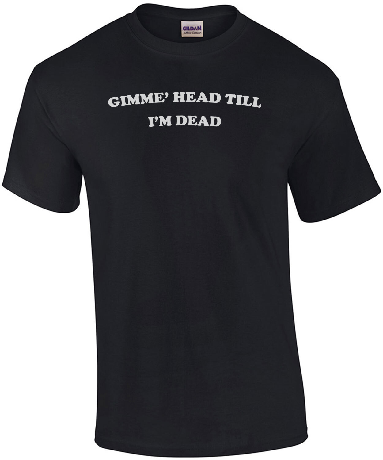 GIMME' HEAD TILL I'M DEAD - funny t-shirt worn by Booger in the 80's comedy Revenge of the Nerds - funny 80's T-Shirt