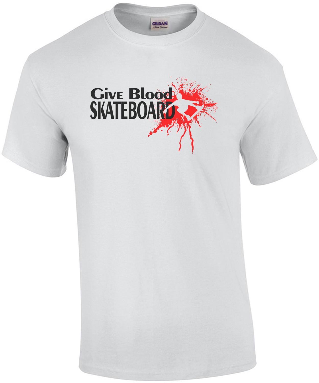 Give Blood Skateboard T-Shirt