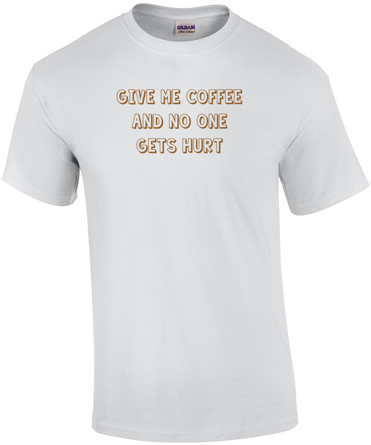 Give me coffee and no one gets hurt. Shirt