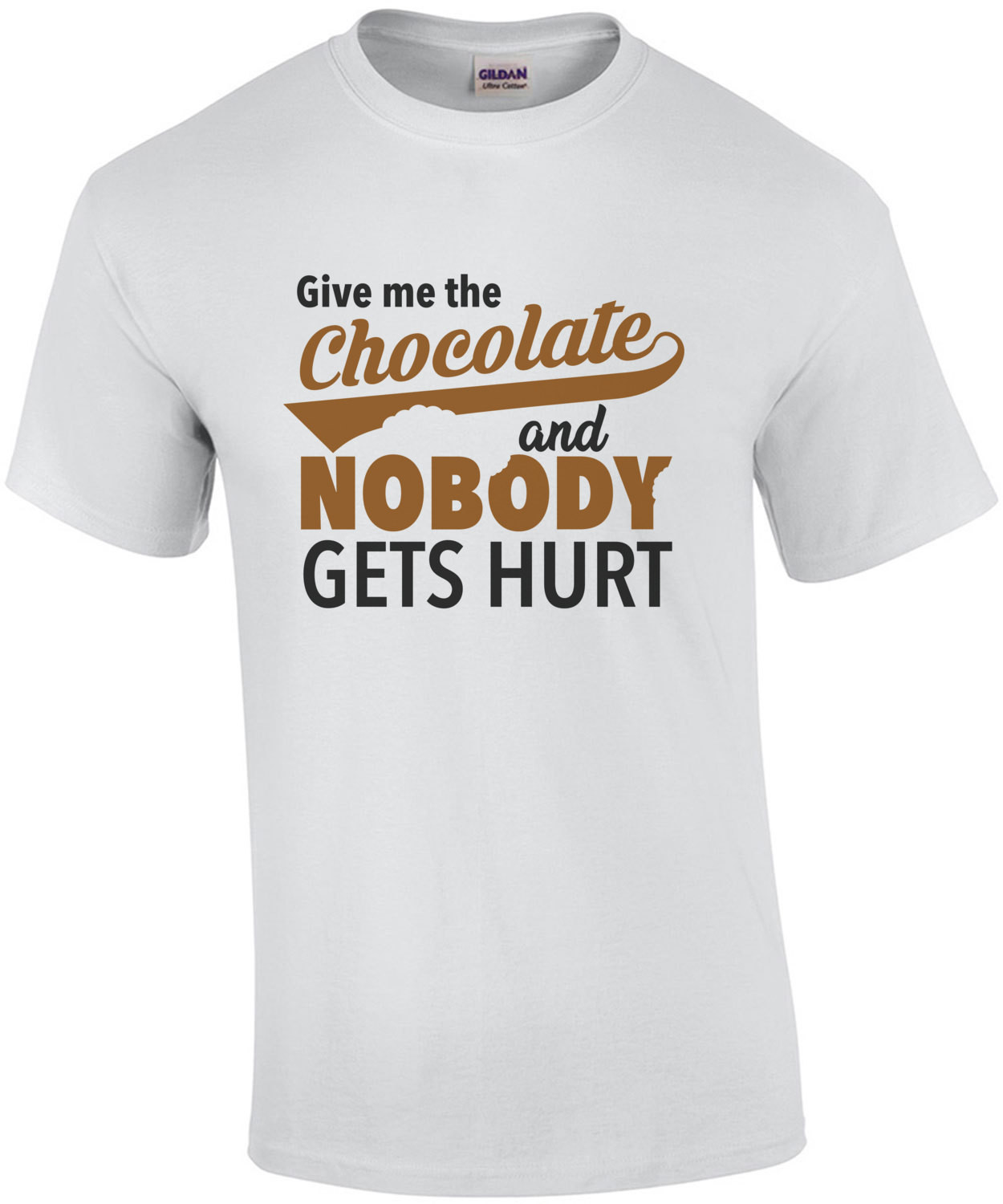 Give me the chocolate and nobody gets hurt - chocolate t-shirt