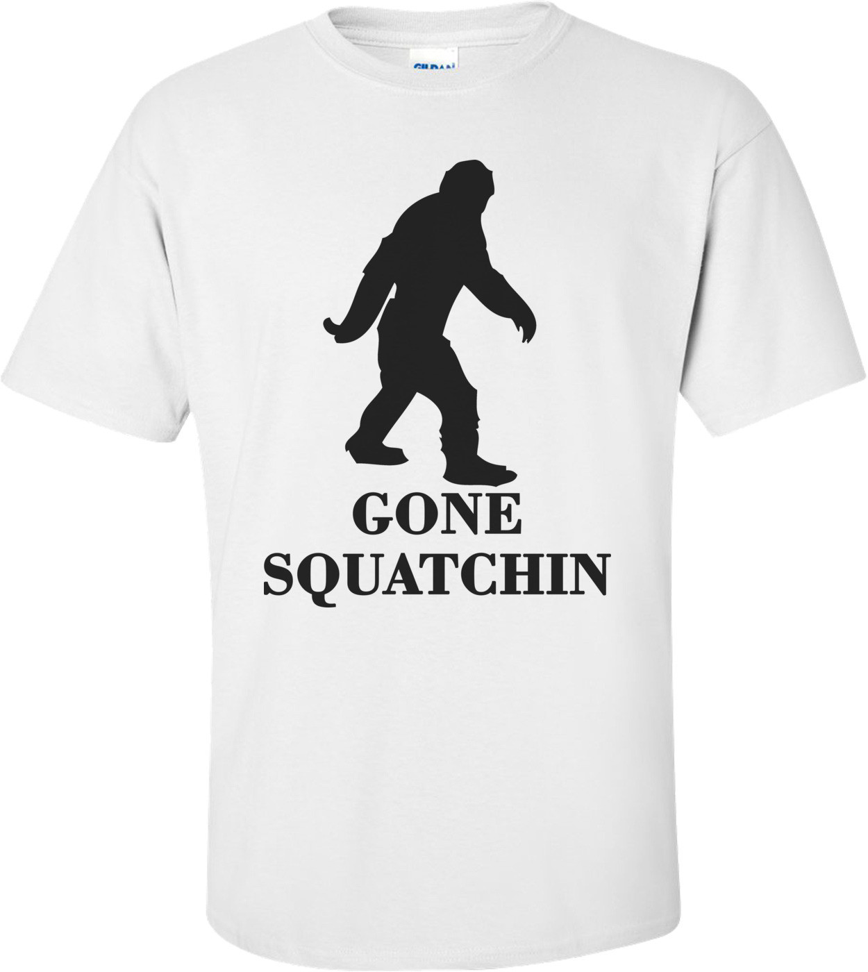 Gone Squatching, Finding Bigfoot, Squatch. Funny T-shirt