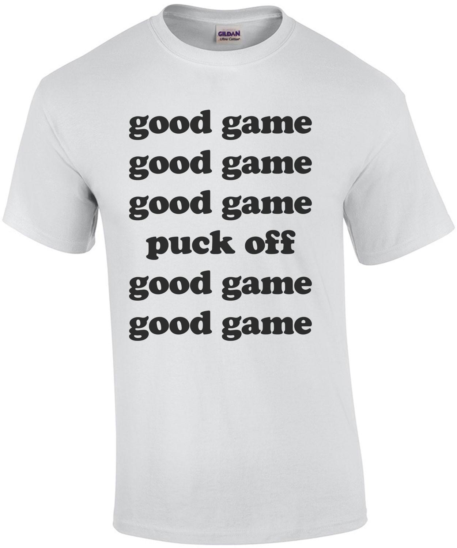 Good Game Puck Off shirt