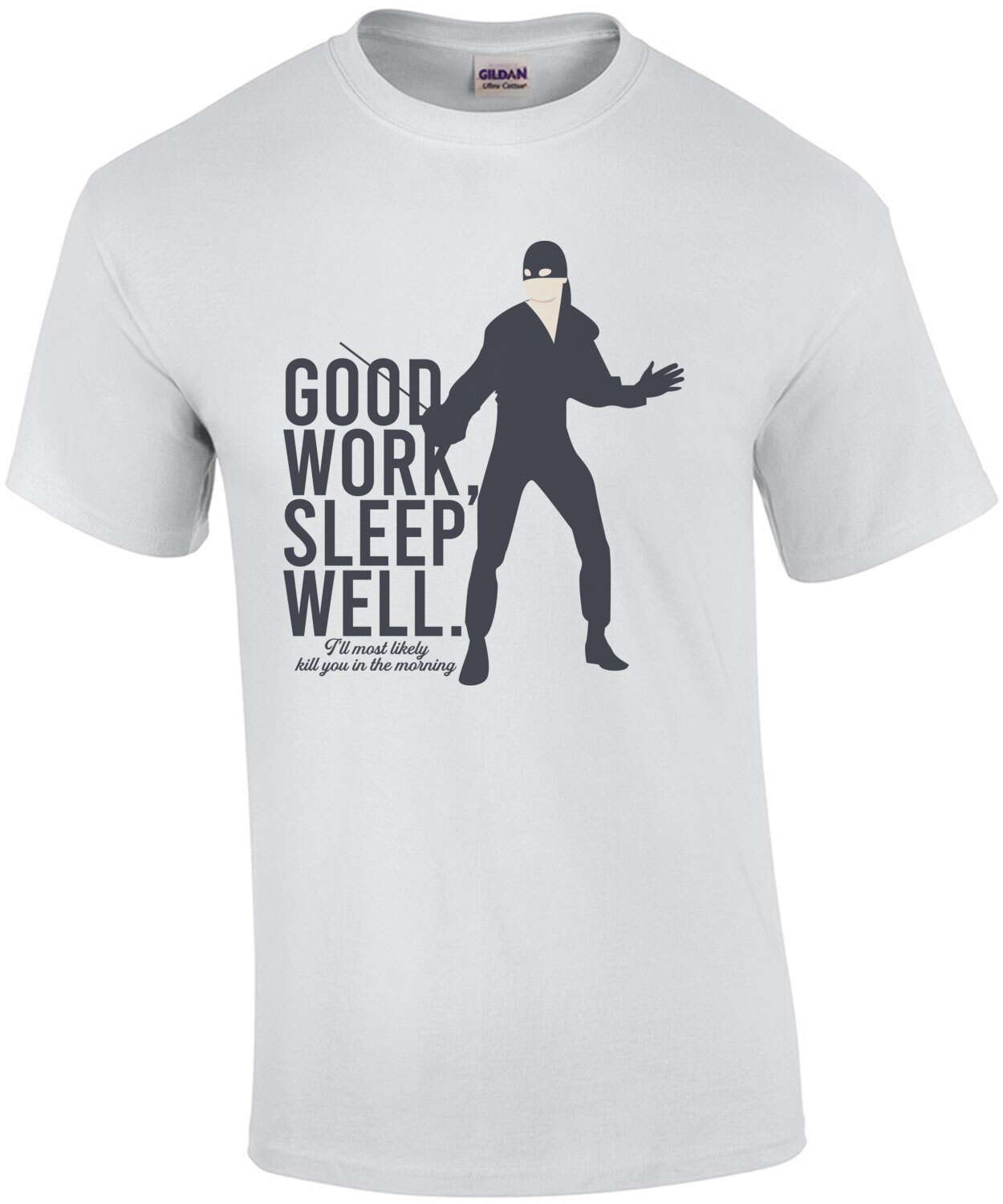 Good work, sleep well - I'll most likely kill you in the morning - The Princess Bride - 80's T-Shirt